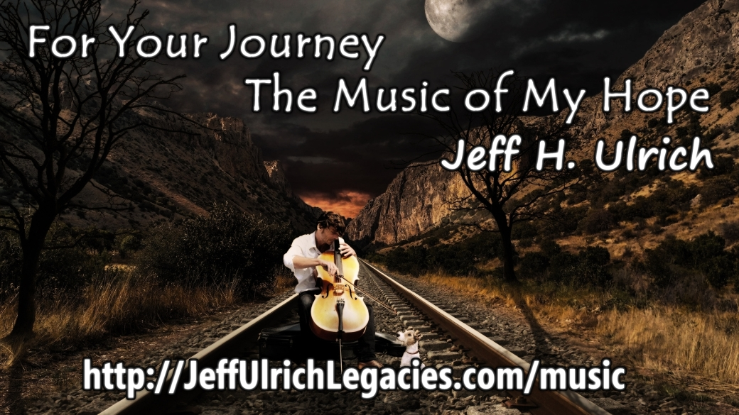 "A man playing viola on railroad tracks, sitting next to a dog. Captioned ""For Your Journey, The Music of My Hope, Jeff H. Ulrich, http://JeffUlrichLegacies.com/music"